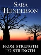 From Strength to Strength ebook by Sara Henderson