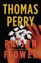 Poison Flower ebook by Thomas Perry