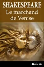 Le marchand de Venise ebook by William Shakespeare