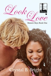 The Look of Love ebook by Crystal B. Bright