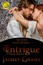 Intrigue ebook by Jaimey Grant