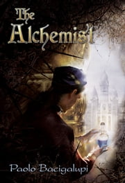 The Alchemist ebook by Paolo Bacigalupi