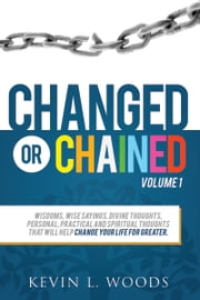 Changed or Chained Volume 1 ebook by Kevin L. Woods