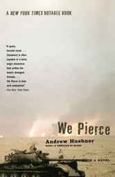 We Pierce - A Novel ebook by Andrew Huebner