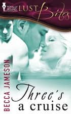 Three's a Cruise ebook by Becca Jameson