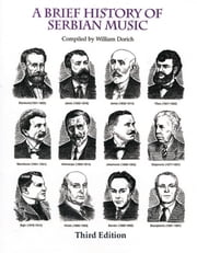 A Brief History of Serbian Music ebook by William Dorich