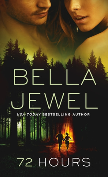72 Hours ebook by Bella Jewel