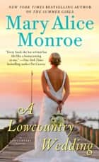 A Lowcountry Wedding eBook by Mary Alice Monroe