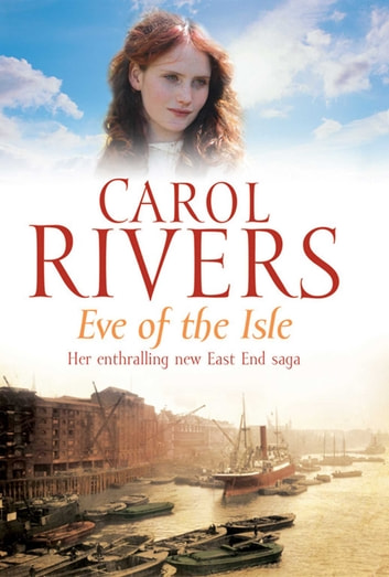 Eve of the Isle - a heart-wrenching and nostalgic saga about love, family and loss ebook by Carol Rivers