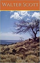 Guy Mannering ebook by Walter Scott, Traducteur : Albert Montémont