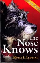 The Nose Knows ebook by Holly L. Lewitas