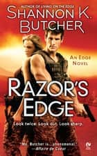 Razor's Edge ebook by Shannon K. Butcher