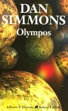 Olympos ebook by Dan SIMMONS, Jean-Daniel BRÈQUE