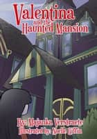 Valentina and the Haunted Mansion ebook by Majanka Verstraete