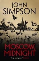 Moscow, Midnight ebook by John Simpson