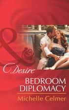 Bedroom Diplomacy (Mills & Boon Desire) (Daughters of Power: The Capital, Book 2) ebook by Michelle Celmer
