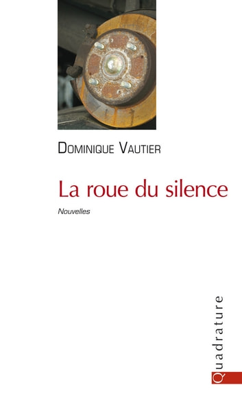 La roue du silence ebook by Dominique Vautier