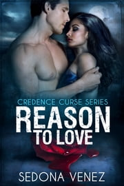Reason to Love ebook by Sedona Venez