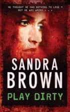 Play Dirty ebook by Sandra Brown