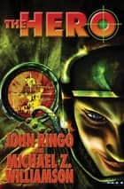 The Hero ebook by John Ringo,Michael Z. Williamson
