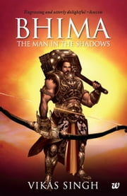 Bhima - The Man In The Shadows ebook by Vikas Singh