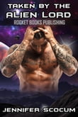 Taken by the Alien Lord (A Sci-Fi Alien Invasion Abduction Romance)