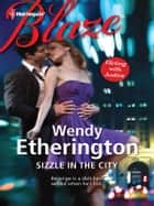 Sizzle in the City ekitaplar by Wendy Etherington