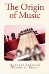 The Origin of Music ebook by Waldo S. Pratt,Herbert Spencer