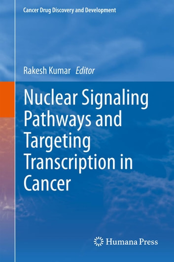 Nuclear Signaling Pathways and Targeting Transcription in Cancer ebook by