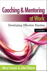 Coaching And Mentoring At Work: Developing Effective Practice ebook by Mary Connor,Julia Pokora