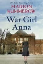 War Girl Anna ebook by Marion Kummerow