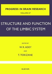 Structure and Function of the Limbic System ebook by Adey, W.Ross