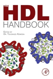 The HDL Handbook - Biological Functions and Clinical Implications ebook by Tsugikazu Komoda