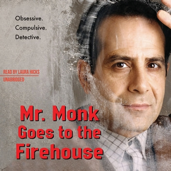 Mr. Monk Goes to the Firehouse - A Monk Mystery audiobook by Lee Goldberg