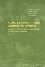 AIDS Sexuality and Gender in Africa ebook by Baylies, Carolyn