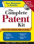 Complete Patent Kit ebook by Rogers, James