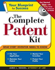 Complete Patent Kit ebook by Rogers,James