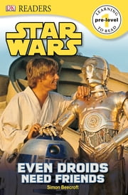DK Readers L0: Star Wars: Even Droids Need Friends! ebook by Simon Beecroft