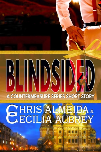 Blindsided - A Contemporary Romance Short Story in the Countermeasure Series ebook by Chris  Almeida,Cecilia Aubrey