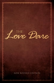 The Love Dare ebook by Kobo.Web.Store.Products.Fields.ContributorFieldViewModel