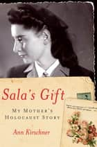 Sala's Gift ebook by Ann Kirschner