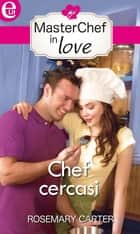 Chef cercasi - eLit eBook by Rosemary Carter