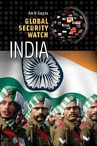 Global Security Watch—India ebook by Amit Gupta