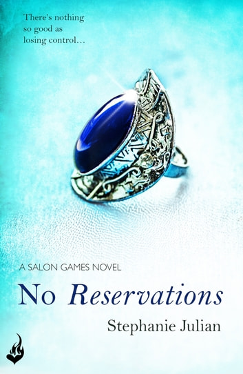 No Reservations: Salon Games Book 2 ebook by Stephanie Julian