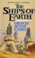The Ships of Earth - Homecoming: Volume 3 ebook by Orson Scott Card