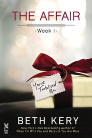 The Affair: Week 1 ebook by Beth Kery