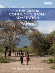 A Field Guide to Community Based Adaptation ebook by Tim Magee