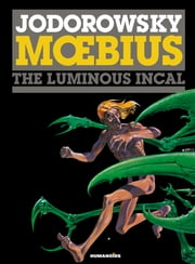 The Incal #2 : The Luminous Incal - The Luminous Incal ebook by Alexandro Jodorowsky,Moebius