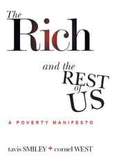 The Rich and the Rest of Us: A Poverty Manifesto ebook by Tavis Smiley and Cornel West