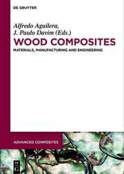 Wood Composites - Materials, Manufacturing and Engineering ebook by Stephane Molina, Henrique Reis, Xiaozhou Song,...